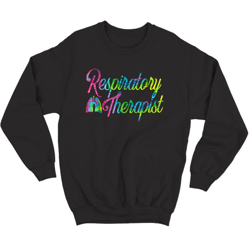 Respiratory Therapist Rt Care Week Tie Dye T-shirt Crewneck Sweater