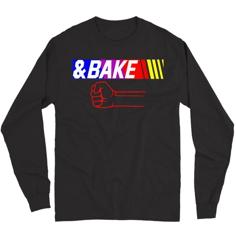Shake And Bake Funny Family Lover Dad Daughter Son Matching T-shirt Long Sleeve T-shirt