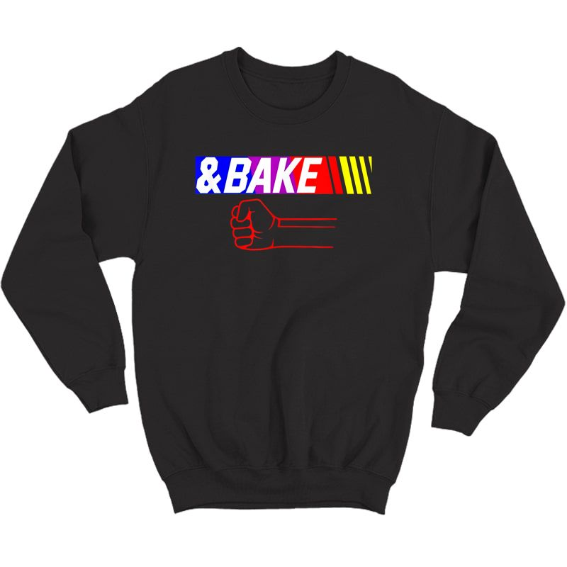 Shake And Bake Funny Family Lover Dad Daughter Son Matching T-shirt Crewneck Sweater