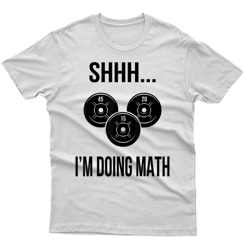 Shhh I'm Doing Math Gym Ness Math T-shirt