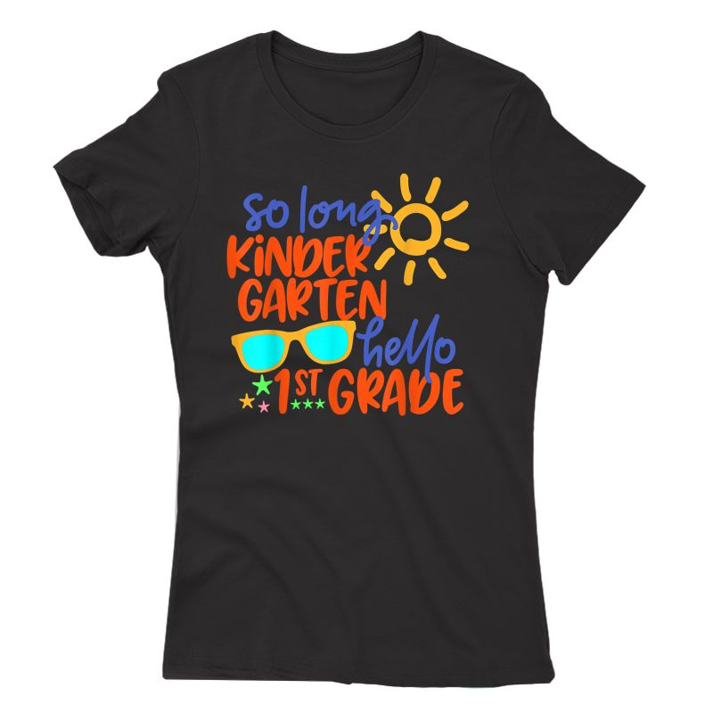So Long Kindergarten Hello 1st Grade Tea Student T-shirt