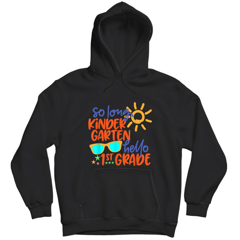 So Long Kindergarten Hello 1st Grade Tea Student T-shirt Unisex Pullover Hoodie
