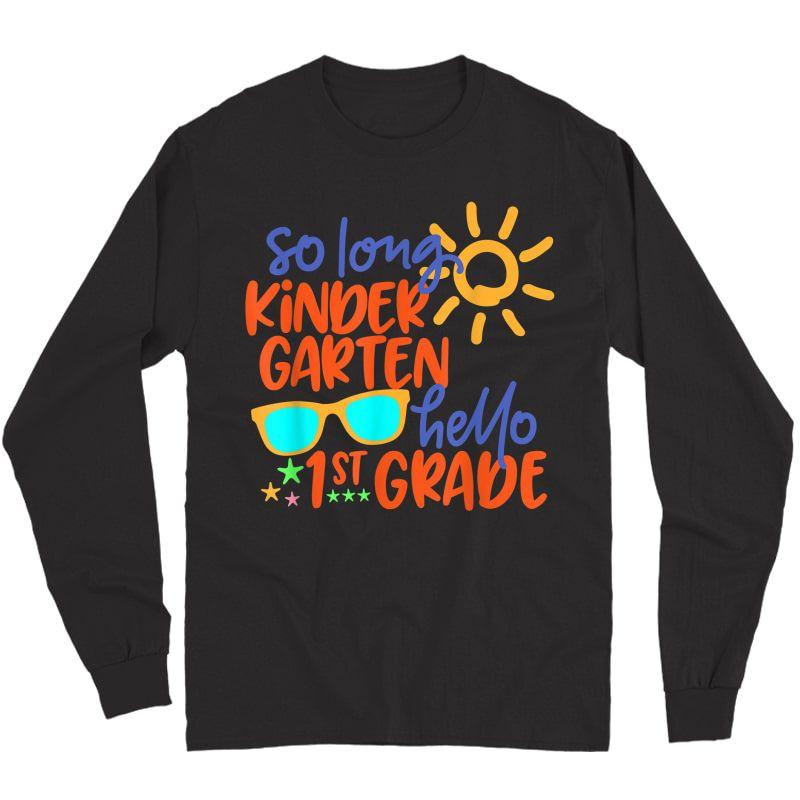 So Long Kindergarten Hello 1st Grade Tea Student T-shirt Long Sleeve T-shirt