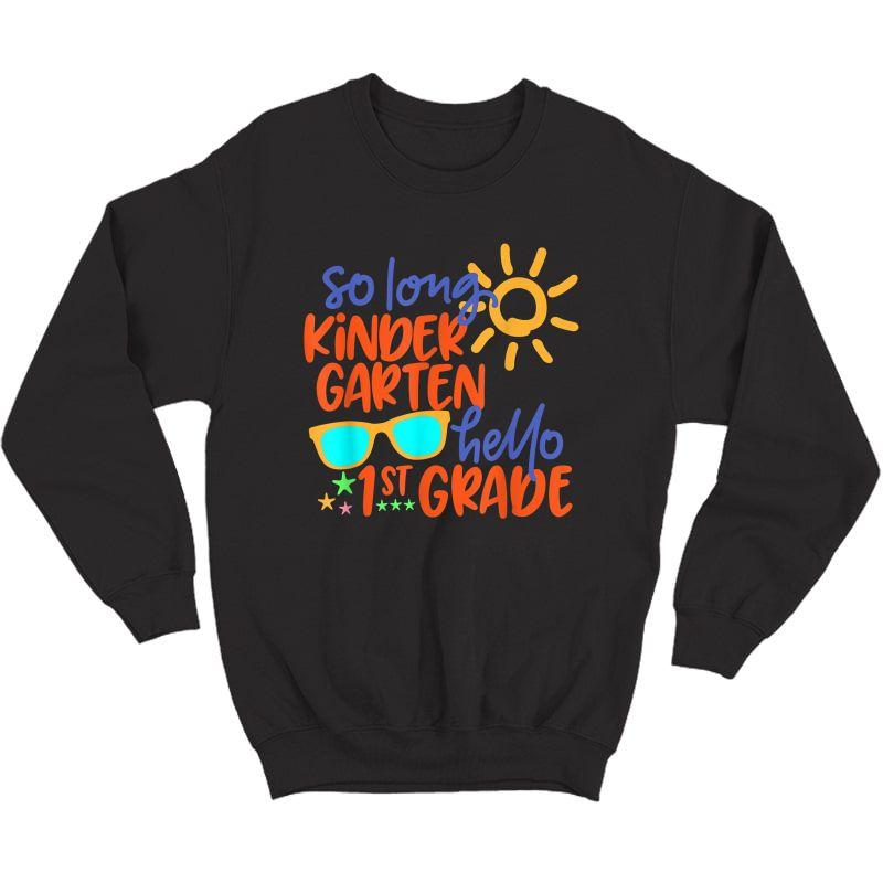 So Long Kindergarten Hello 1st Grade Tea Student T-shirt Crewneck Sweater