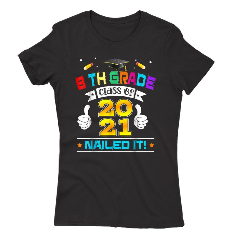 Students Graduated 8th Grade Class 2021 Graduation Nailed T-shirt
