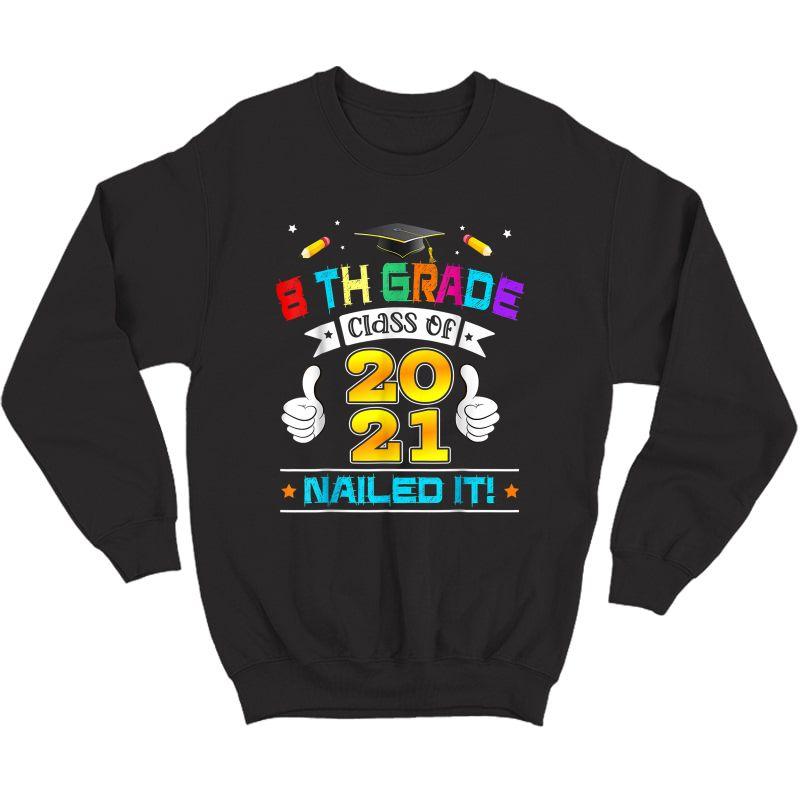 Students Graduated 8th Grade Class 2021 Graduation Nailed T-shirt Crewneck Sweater