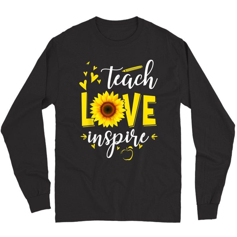 Teach Love And Inspire Shirt - Tea Sunflower T-shirt Long Sleeve T-shirt