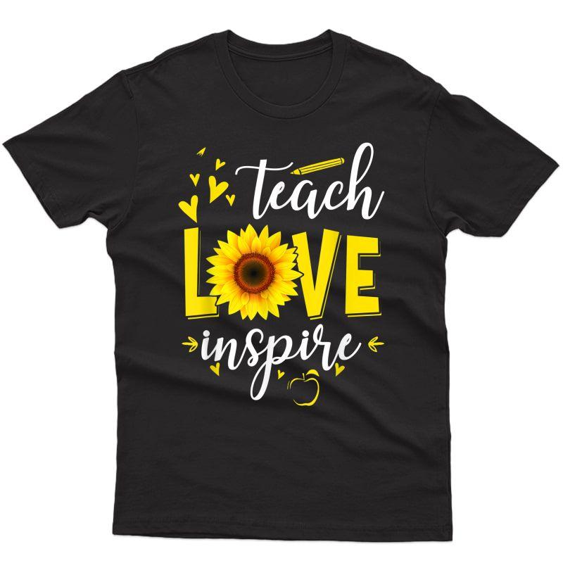 Teach Love And Inspire Shirt - Tea Sunflower T-shirt