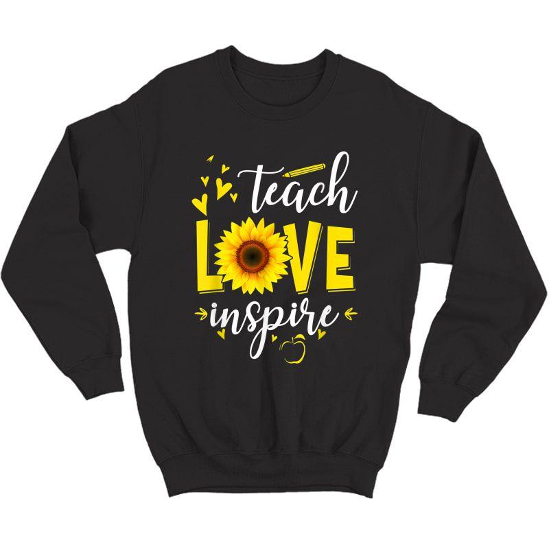Teach Love And Inspire Shirt - Tea Sunflower T-shirt Crewneck Sweater