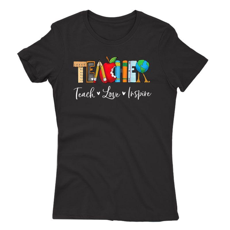 Teach Love Inspire Tea Teaching Appreciation Day Week T-shirt