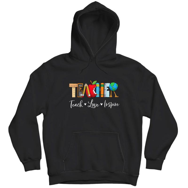 Teach Love Inspire Tea Teaching Appreciation Day Week T-shirt Unisex Pullover Hoodie