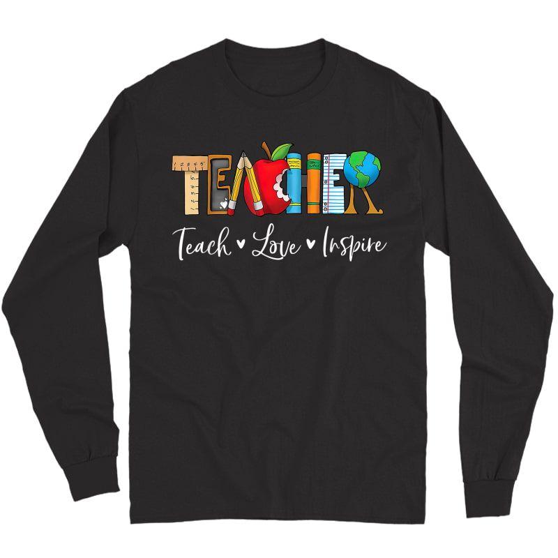 Teach Love Inspire Tea Teaching Appreciation Day Week T-shirt Long Sleeve T-shirt