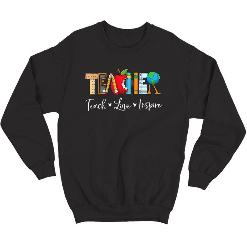 Teach Love Inspire Tea Teaching Appreciation Day Week T-shirt Crewneck Sweater