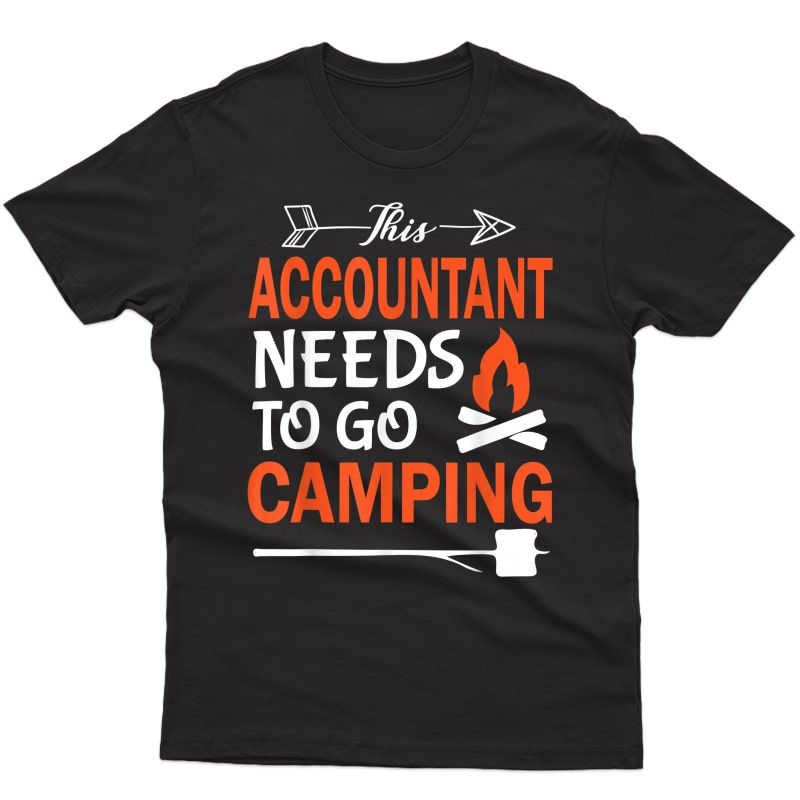This Accountant Needs To Go Camping Happy Camper Retro Shirt