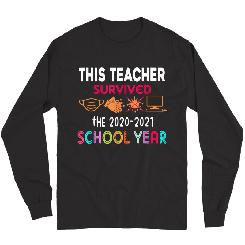 This Tea Survived The 2020-2021 School Year Gift T-shirt Long Sleeve T-shirt