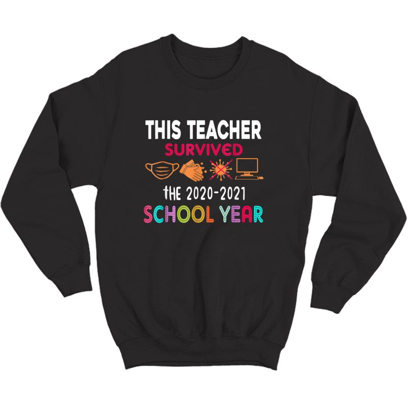 This Tea Survived The 2020-2021 School Year Gift T-shirt Crewneck Sweater