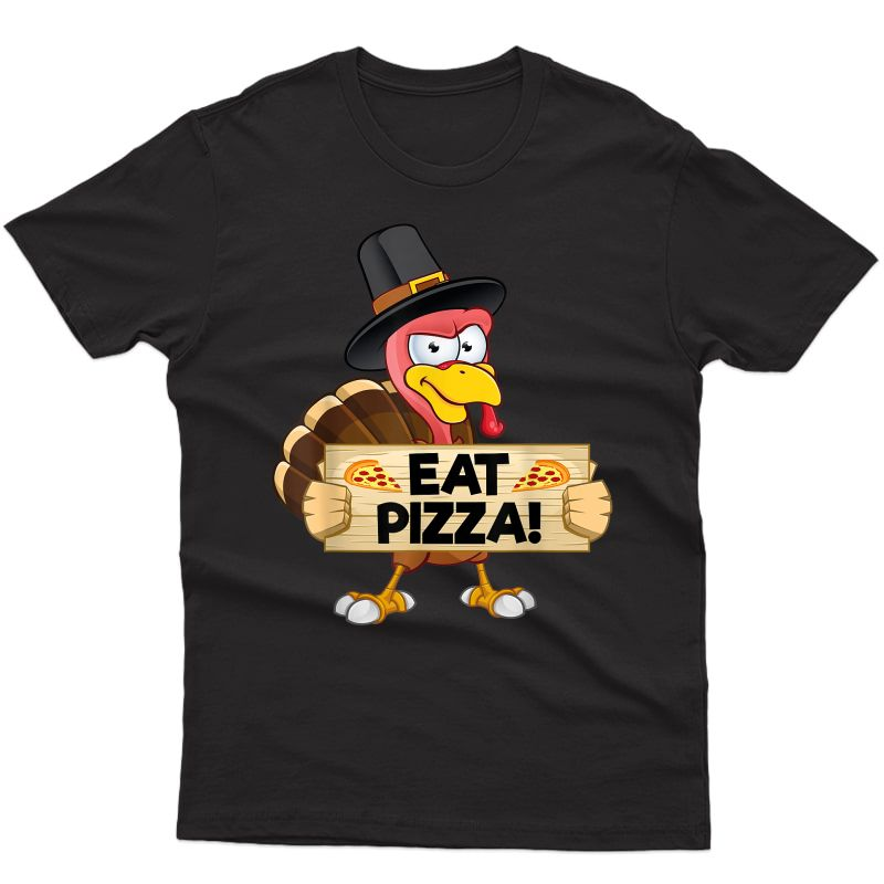 Turkey Eat Pizza Shirt Adult Vegan Funny Thanksgiving T-shirt