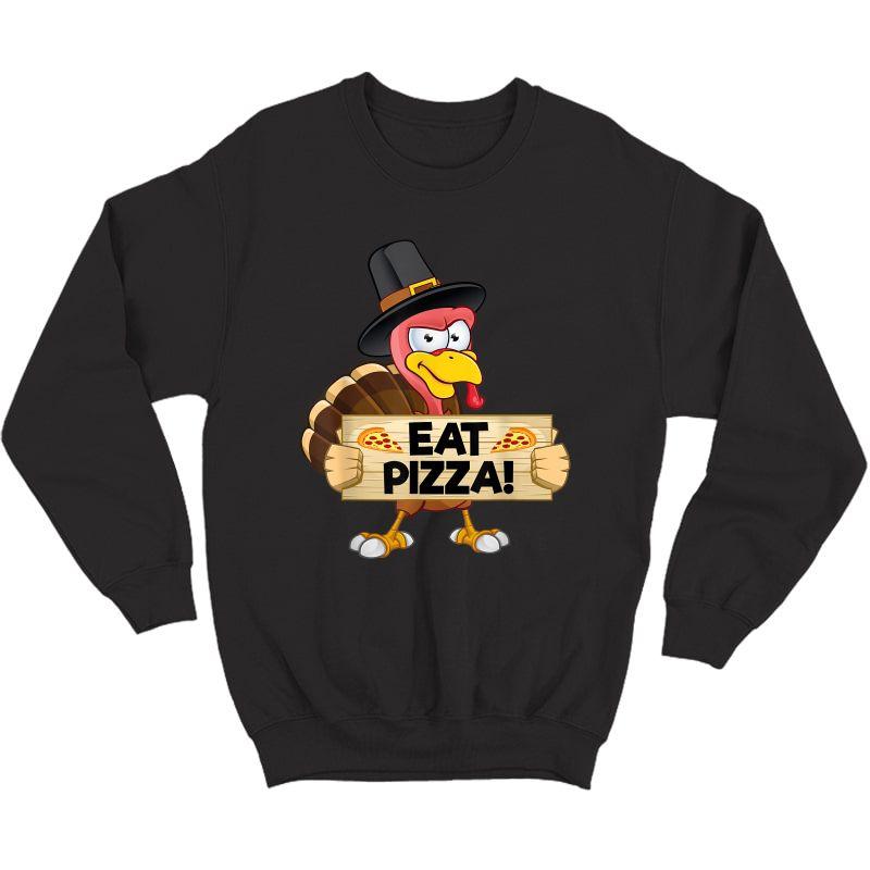 Turkey Eat Pizza Shirt Adult Vegan Funny Thanksgiving T-shirt Crewneck Sweater