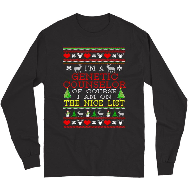 Ugly Christmas Sweater Gift For Genetic Counselor Shirt Long Sleeve T-shirt