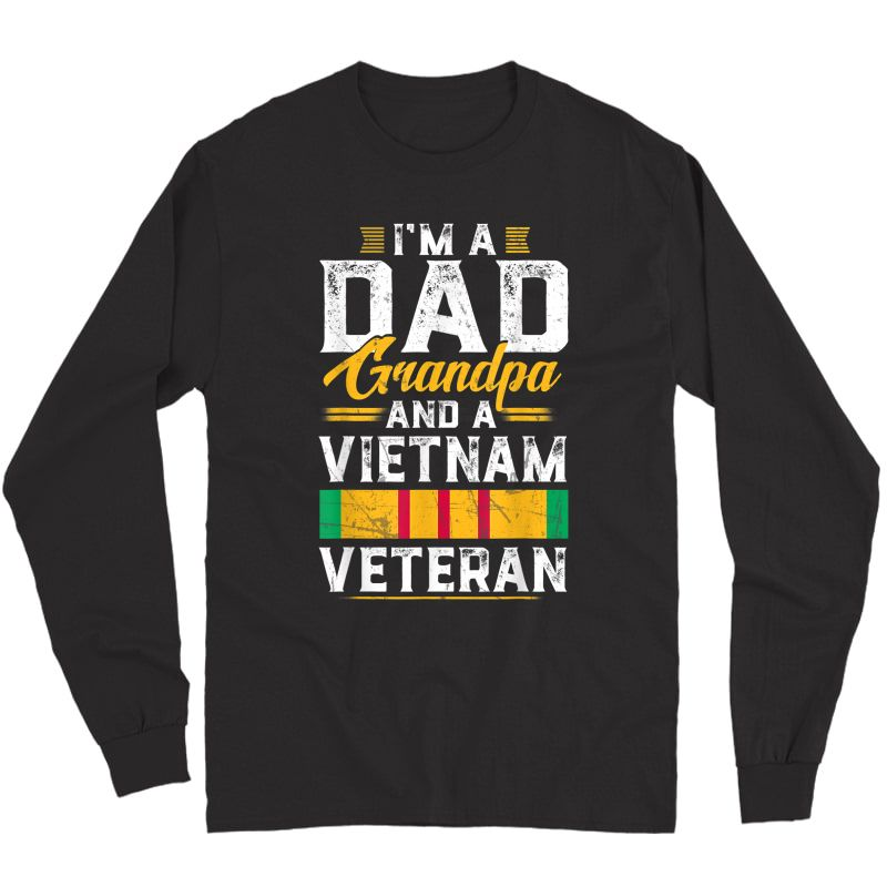 Veteran 365 I'm A Dad Grandpa & Vietnam Veteran Father's Day T-shirt Long Sleeve T-shirt