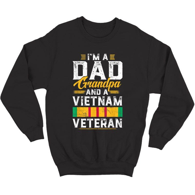 Veteran 365 I'm A Dad Grandpa & Vietnam Veteran Father's Day T-shirt Crewneck Sweater