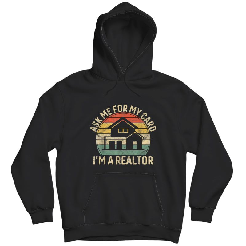 Vintage Ask Me For My Card I Am Realtor Gift Rent Broker T-shirt Unisex Pullover Hoodie