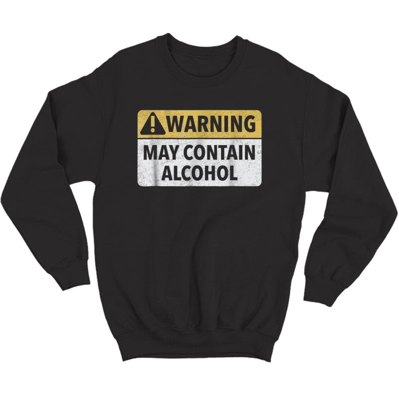 Warning May Contain Alcohol T-shirt Crewneck Sweater