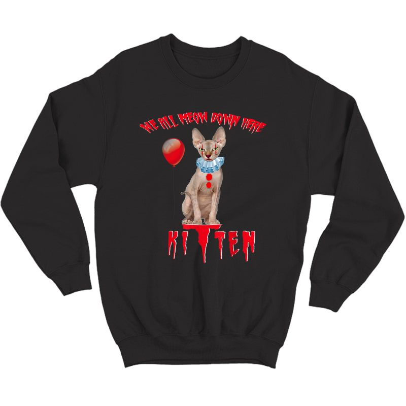 We All Meow Down Here Funny Clown Cat Kitten Halloween Scary T-shirt Crewneck Sweater
