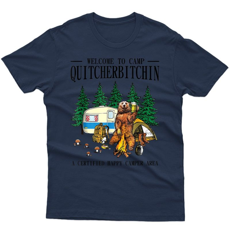 Welcome To Camp Quitbitchin A Certified Bear Drink Beer T-shirt