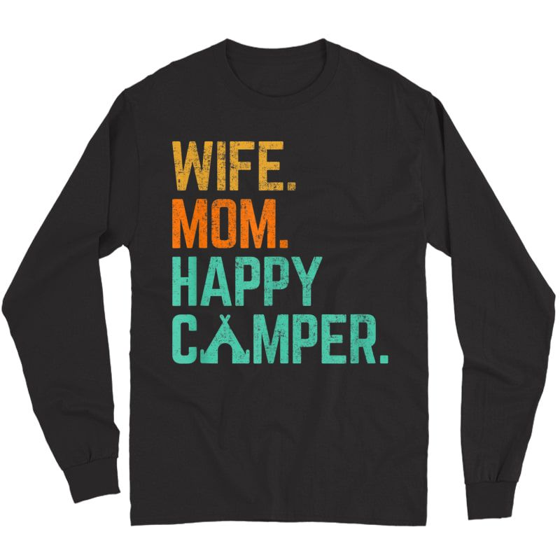 Wife Mom Happy Camper Cute Funny Matching Family Camping T-shirt Long Sleeve T-shirt