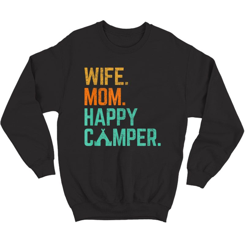 Wife Mom Happy Camper Cute Funny Matching Family Camping T-shirt Crewneck Sweater