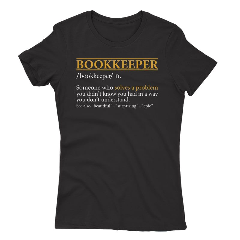Funny Bookkeeper Definition Birthday Or Christmas Gift T-shirt