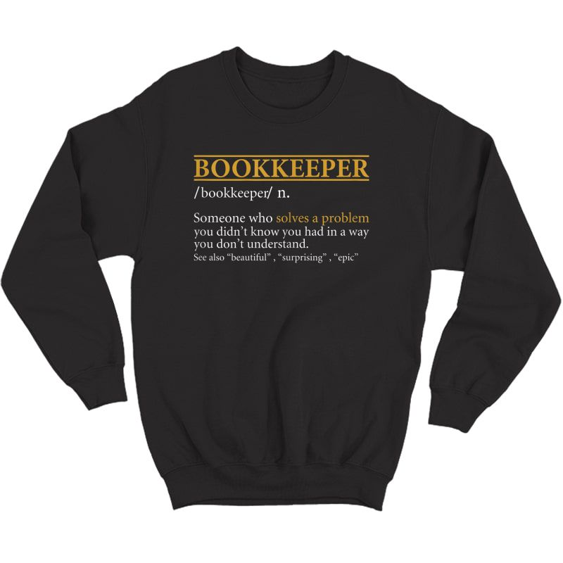 Funny Bookkeeper Definition Birthday Or Christmas Gift T-shirt Crewneck Sweater