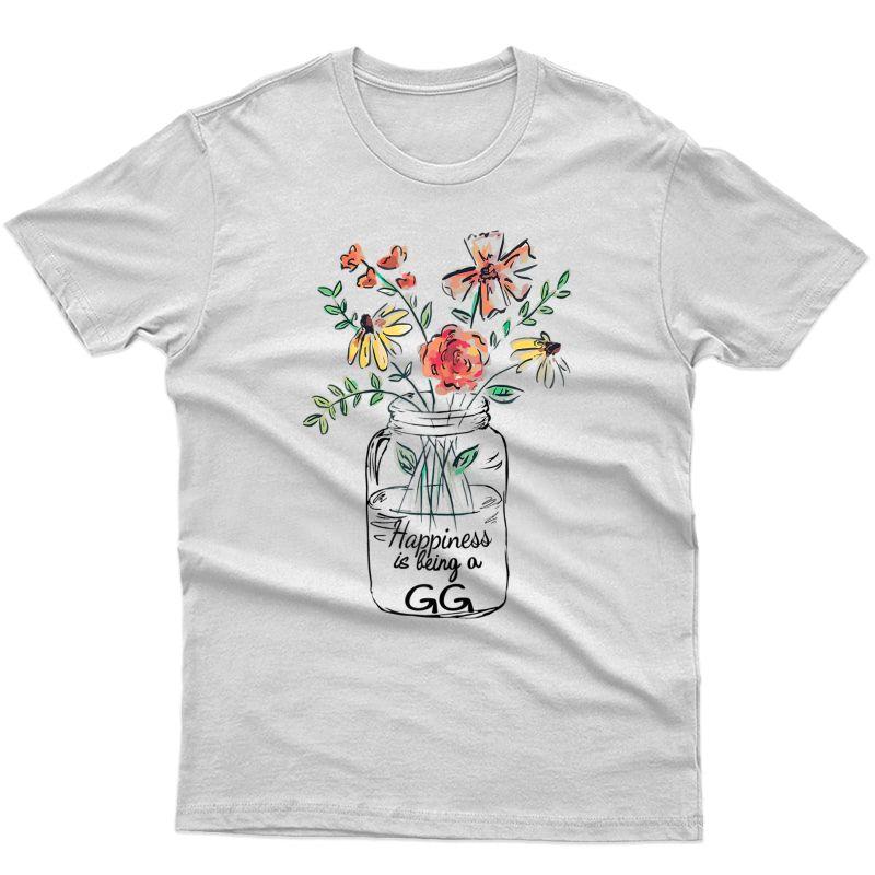 Happiness Is Being Gg Life - Flower Art-grandma Ts