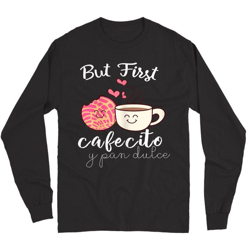 Latina Mom Cute Spanish Coffee And Conchas Pun Mama T-shirt T-shirt Long Sleeve T-shirt