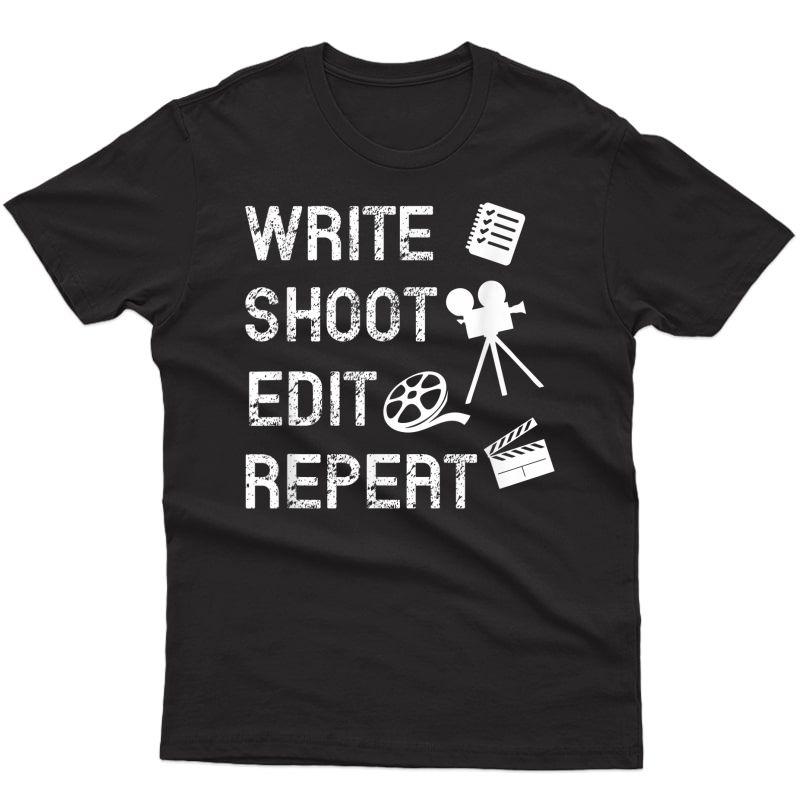 Write Shoot Edit Repeat Movie Filmmaker T-shirt