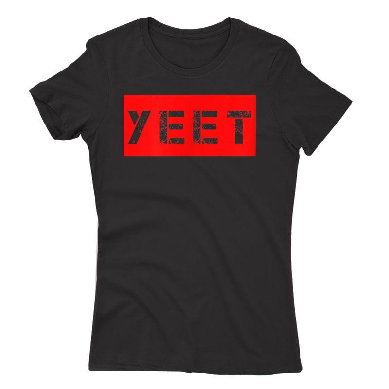 Yeet Meme Funny Gamer Millenial Slogan Teens Girls T-shirt