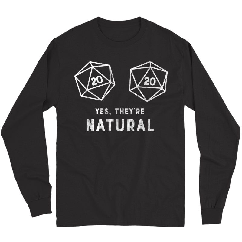 Yes, They're Natural 20 D20 Dice Funny Rpg Gamer T Shirt Long Sleeve T-shirt