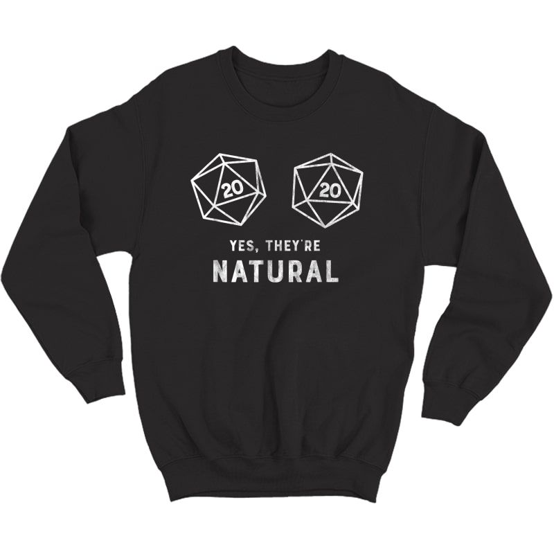 Yes, They're Natural 20 D20 Dice Funny Rpg Gamer T Shirt Crewneck Sweater