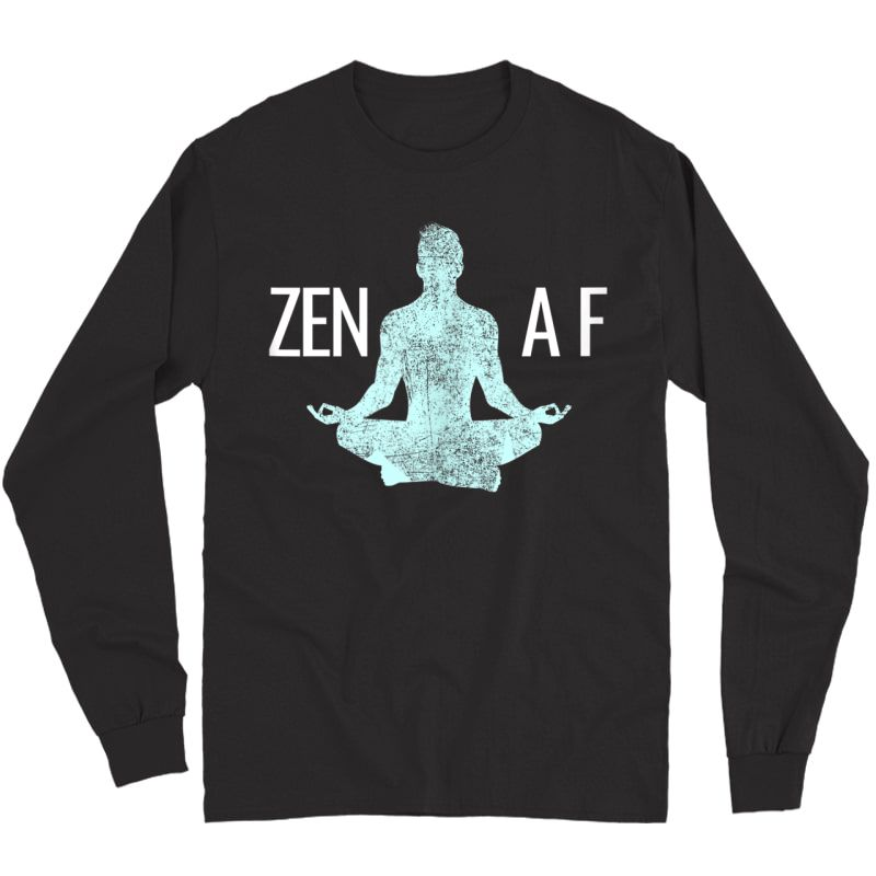 Zen Af Funny Yoga Meditation Namaste Tank Top Shirts Long Sleeve T-shirt